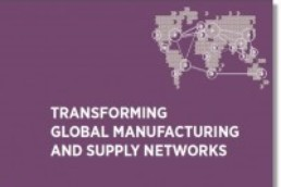 Transforming global supply and manufacturing networks